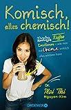Komisch, alles chemisch!: Handys, Kaffee, Emotionen – wie man mit Chemie wirklich alles erklären kann