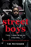 Street Boys: 7 Kids. 1 Estate. No Way Out. A True Story.