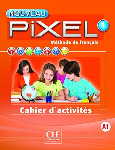 Nouveau Pixel 1- Niveau A1 - Cahier d'activités