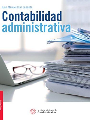 Contabilidad administrativa por Juan Manuel Izar Landeta