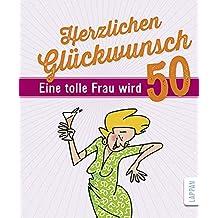 Suchergebnis auf Amazon.de für: 50 geburtstag frau - Nur lieferbare Artikel: Bücher