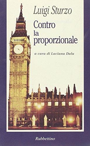 Contro la proporzionale (La politica) por Luigi Sturzo