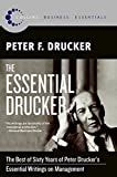 The Essential Drucker: The Best of Sixty Years of Peter Drucker's Essential Writings on Management
