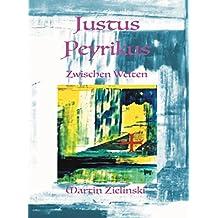 Justus Peyrikus: Zwischen Welten
