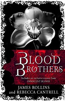 Blood Brothers: A Short Story Exclusive (The Order of the Sanguines series) by [Rollins, James, Cantrell, Rebecca]