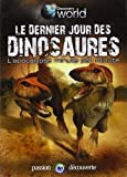 Discovery World - Le dernier jour des dinosaures