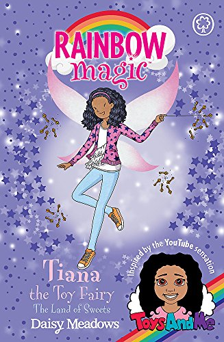 Tiana the Toy Fairy: The Land of Sweets: Toys AndMe Special Edition 2 (Rainbow Magic)
