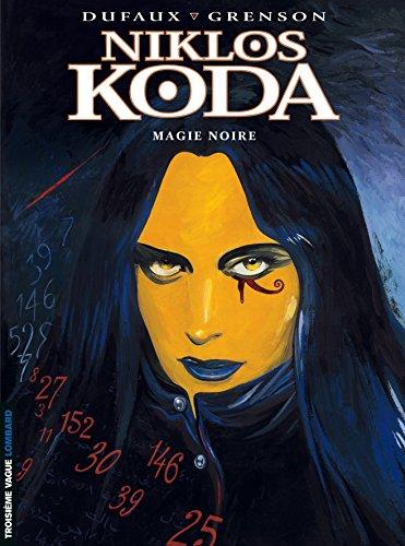 Niklos Koda, Tome 6 : Magie noire par Olivier Grenson, Jean Dufaux