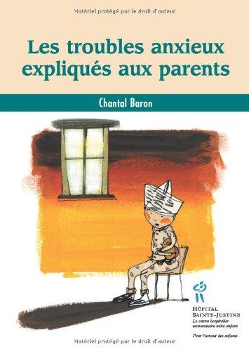 Les troubles anxieux expliques aux parents