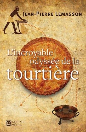 L'Incroyable odyssée de la tourtière (Propulsé by) par Jean-Pierre Lemasson