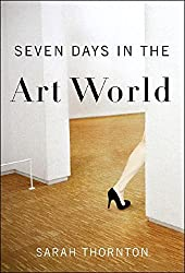 Seven Days in the Art World by Sarah Thornton (2008-11-03)