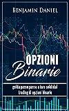 OPZIONI BINARIE: Passi per passi Guida per fare soldi dal trading di opzioni binarie