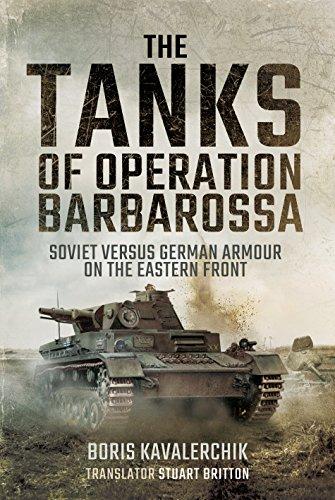 The Tanks of Operation Barbarossa: Soviet versus German Armour on the Eastern Front por Boris Kavalerchik