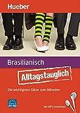 Alltagstauglich Brasilianisch: Die wichtigsten Sätze zum Mitreden / Buch mit MP3-Download