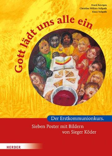 Gott lädt uns alle ein: Der Erstkommunionkurs. Sieben Poster mit Bildern von Sieger Köder