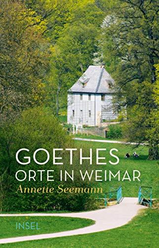 Goethes Orte in Weimar (insel taschenbuch)
