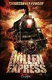 Der Höllenexpress: Spannung, Abenteuer, Mystery, Fantasy von Christopher Fowler