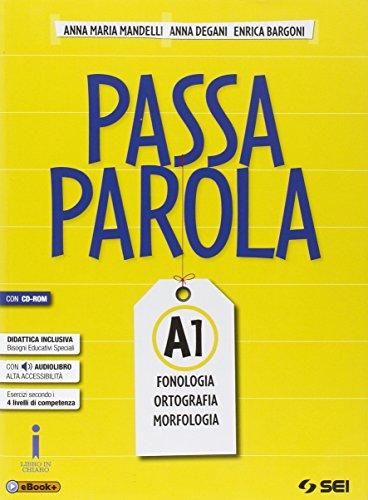 Passaparola. Vol. A1-A2-B-Test d'ingresso-Mappe schemi e tabelle-Laboratorio. Per la Scuola media. Con CD. Con e-book. Con espansione online