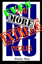 Even More Extreme Sudoku: Even more of the toughest Sudoku puzzles known to man. by Antoine Alary (2012-10-06)