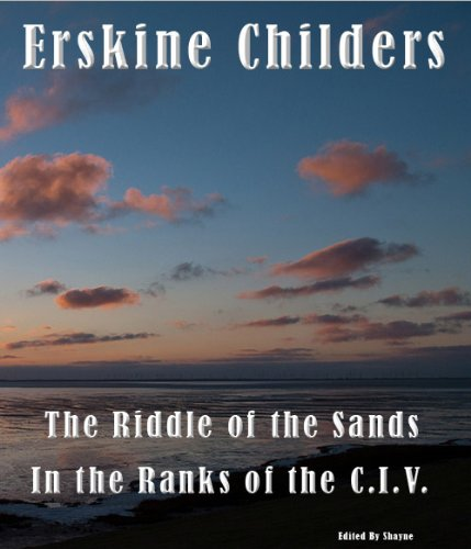 The Riddle of the Sands & In the Ranks of the C.I.V (English Edition)