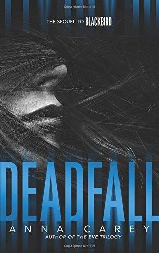 Portada del libro Deadfall (Blackbird) by Anna Carey (2015-06-16)