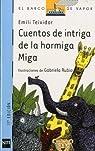 Cuentos de intriga de la hormiga Miga: 104 par Emili Teixidor i Viladecàs