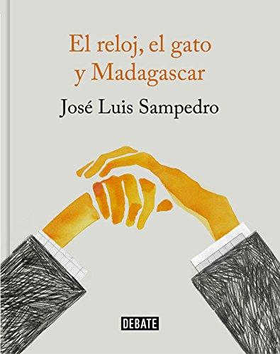 El reloj, el gato y Madagascar (Economía) por José Luis Sampedro
