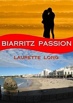 Biarritz Passion: A French Summer Novel (English Edition) par [Long, Laurette]