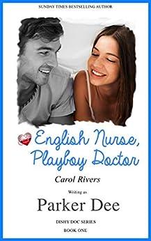 English Nurse, Playboy Doctor. Sexy romance (Dishy Doc Book1) by [Dee, Parker]
