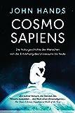 Cosmosapiens: Die Naturgeschichte des Menschen von der Entstehung des Universums bis heute