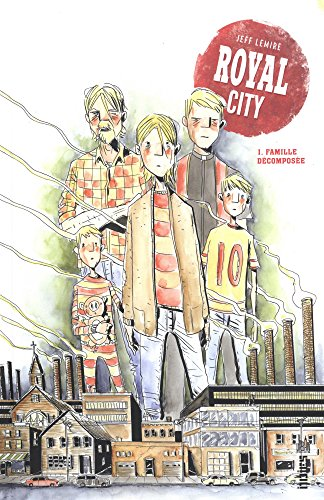 Royal City, Tome 1 : Famille dcompose