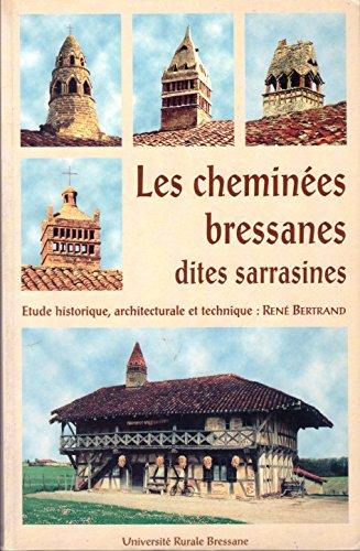 Les cheminées bressanes dites sarrasines : étude historique, architecturale et technique