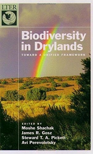 Biodiversity in Drylands: Toward a Unified Framework (Long-Term Ecological Research Network Series) (2004-12-09)