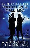 EL MISTERIO DEL MUERTO EN EL MALETERO: Un nuevo género de novela: Suspense Romántico (Policíaca Contemporánea)