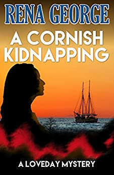 A Cornish Kidnapping (A long short story) (The Loveday Ross Cornish Mysteries Book 2) by [George, Rena]