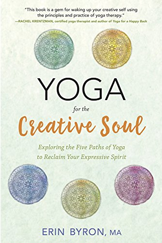 Yoga for the Creative Soul: Exploring the Five Paths of Yoga ...
