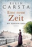 Eine neue Zeit (Die Hansen-Saga 2) von Ellin Carsta