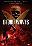 Blood Waves - Michelle Borth, Joleigh Fioreavanti, Alex Feldman, Kaiwi Lyman, John Ada