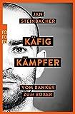 Käfigkämpfer: Vom Banker zum Boxer