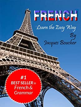 French. Learn the Easy Way (English Edition) par [Boucher, Jacques, Keller, Maya]