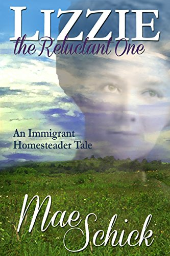 lizzie-the-reluctant-one-an-immigrant-homesteader-tale-a-life-of-her-own-book-4-english-edition