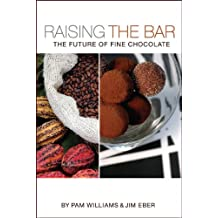 Raising the Bar: The Future of Fine Chocolate (English Edition)