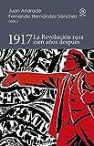 1917. La Revolución rusa cien años después (Reverso. Historia Crítica)