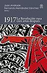 1917.La Revolución rusa cien años después par Juan Andrade (ed.)