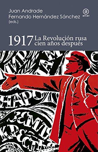 1917. LA REVOLUCIÓN RUSA CIEN AÑOS DESPUÉS (Reverso. Historia Crítica nº 3)