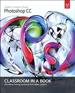 Adobe Photoshop CC Classroom in a Book par [Adobe Creative Team]