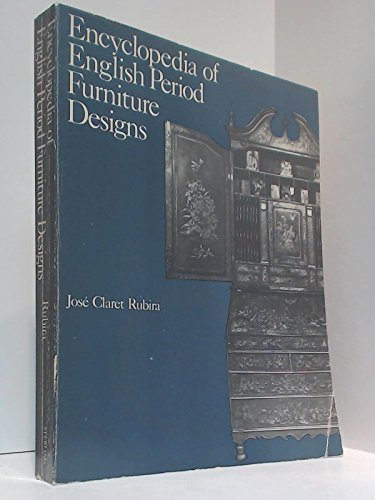 Descargar Libro Encyclopaedia of English Period Furniture Designs de Jose Claret Rubira