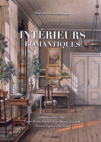 Intrieurs romantiques : Aquarelles, 1820-1890 Cooper-Hewitt, National Design Museum, New York Donnation Eugene V. et Clare R. Thaw
