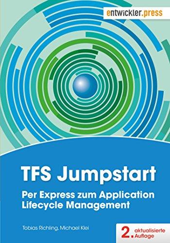 TFS Jumpstart: Per Express zum Application Lifecycle Management (aktualisierte 2. Auflage)