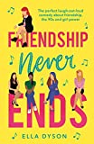 Friendship Never Ends by Ella Dyson